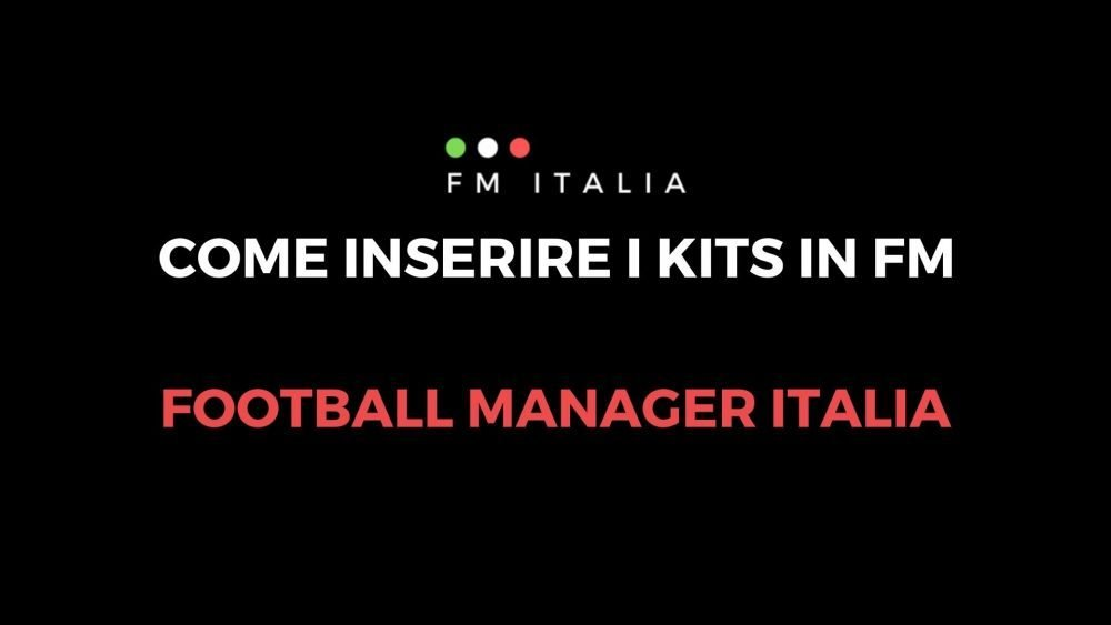 Come inserire i kits in Football Manager