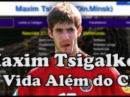 Maksim Tsigalko - Leggenda di Football Manager